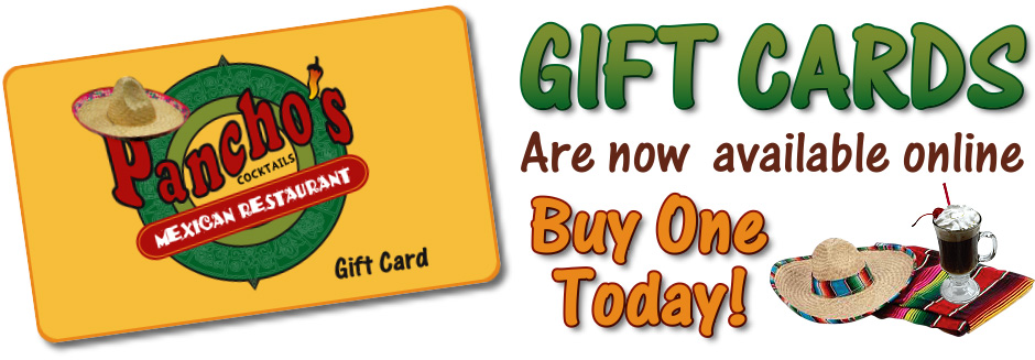 Gift Cards Pancho's Mexican Restaurant in El Cajon and San Diego